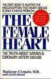 The Female Heart, Marianne J. Legato and Carol Colman, 0671761102