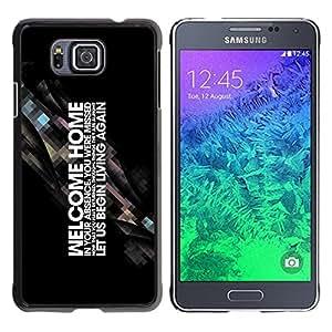 YiPhone /// Prima de resorte delgada de la cubierta del caso de Shell Armor - Cool Motivating Word Art Welcome Home Start Living - Samsung GALAXY ALPHA G850