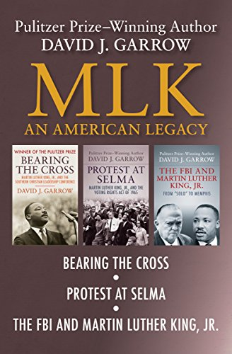 MLK: An American Legacy: Bearing the Cross, Protest at Selma, and The FBI and Martin Luther King, Jr. cover