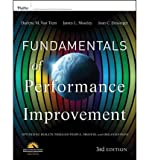 [(Fundamentals of Performance Improvement: A Guide to Improving People, Process, and Performance )] [Author: Darlene Van Tiem] [May-2012]