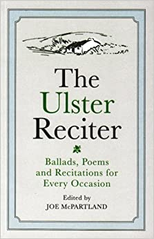 Book The Ulster Reciter: Ballads, Poems and Recitations for Every Occasion by Joe McPartland (1-Aug-2008)