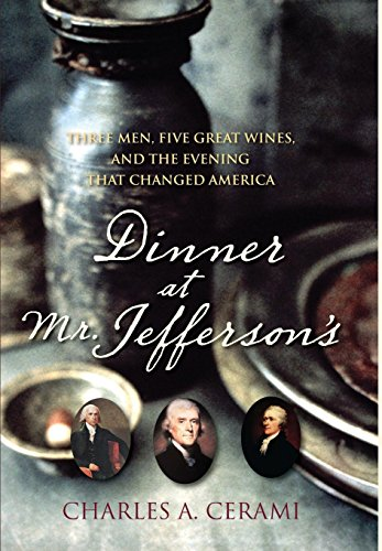 Dinner at Mr. Jefferson's: Three Men, Five Great Wines, and the Evening That Changed (Great Dinners)