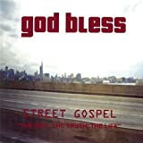 Street Gospel-The Way the Truth the Life by God Bless (2003-05-03)