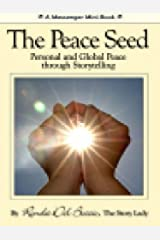 The Peace Seed: Personal and Global Transformation through Storytelling Kindle Edition