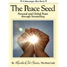 The Peace Seed: Personal and Global Transformation through Storytelling