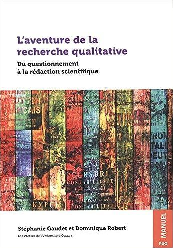 L Aventure De La Recherche Qualitative Du Questionnement A