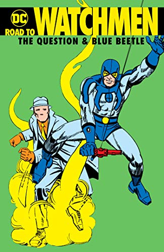 Road to Watchmen: The Question & Blue Beetle (Road to Watchmen: Rorschach & Nite Owl) ()