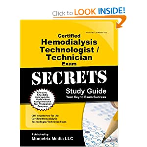 Certified Hemodialysis Technologist/Technician Exam Secrets Study Guide: CHT Test Review for the Certified Hemodialysis Technologist/Technician Exam CHT Exam Secrets Test Prep Team
