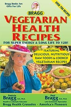 Bragg Vegetarian Health Recipes by [Bragg, Paul C., Bragg, Patricia]