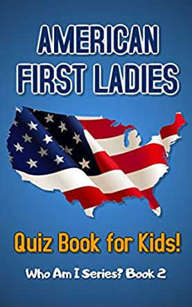 American First Ladies Quiz Book For Kids