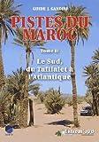 Pistes du Maroc à travers l'histoire : Tome 2, Le Sud, du Tafilalet à l'Atlantique à travers l'histoire (Guide J. Gandini)