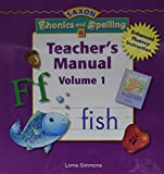 Saxon Phonics & Spelling K: Teacher Edition Grade K Vol. 1 2006