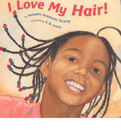 Books : [(I Love My Hair )] [Author: Natasha Anastasia Tarpley] [Mar-2003]