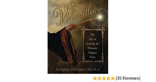 Wandlore the art of crafting the ultimate magical tool kindle wandlore the art of crafting the ultimate magical tool kindle edition by alferian gwydion maclir religion spirituality kindle ebooks amazon fandeluxe Image collections