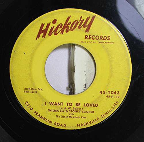 - WILMA LEE & STONEY COOPER 45 RPM I WANT TO BE LOVED / ROW NUMBER TWO, SEAT NUMBER THREE