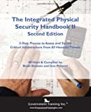 The Integrated Physical Security Handbook II Second Edition, Government Training Inc, 0983236100