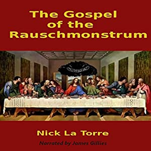 The Gospel of the Rauschmonstrum Audiobook