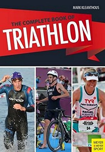 The Complete Book of Triathlon Training: The Encyclopedia of Triathlon