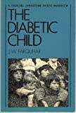 The Diabetic Child, James W. Farquhar, 0443021937