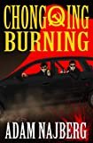 Chongqing Burning by Adam Najberg front cover
