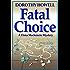 Fatal Choice (A Dana Mackenzie Mystery)