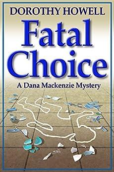 Fatal Choice (A Dana Mackenzie Mystery) by [Howell, Dorothy]