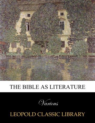 Read Online The Bible as literature pdf epub