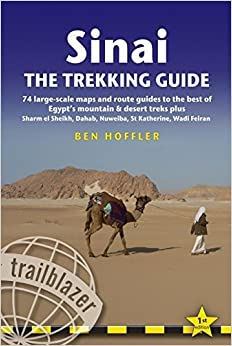 Sinai the Trekking Guide: Maps and Route Guides to the Best of Egypt's Mountain & Desert Treks Plus Sharm El Sheikh, Dahab, Nuweiba, St Katherine, Wadi Feiran by Ben Hoffler (2013)