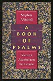 A Book of Psalms : Selected and Adapted from the Hebrew, Mitchell, Stephen, 0060166401