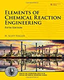 Elements of Chemical Reaction Engineering (5th Edition) (Prentice Hall International Series in the Physical and Chemical Engineering Sciences)