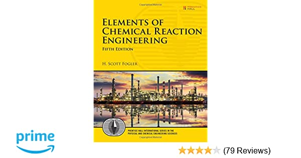 Amazon com: Elements of Chemical Reaction Engineering (5th Edition