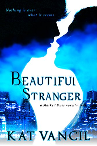 Beautiful Stranger: Thrilling Urban Fantasy with a Science Twist (The Marked Ones Trilogy Book 1) by [Vancil, Kat]