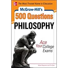 McGraw-Hill's 500 Philosophy Questions: Ace Your College Exams (McGraw-Hill's 500 Questions)