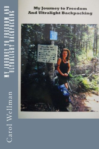 Download My Journey To Freedom and Ultralight Backpacking (Volume 1) ebook