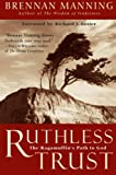 img - for Ruthless Trust: The Ragamuffin's Path to God book / textbook / text book