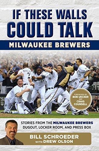 - If These Walls Could Talk: Milwaukee Brewers: Stories from the Milwaukee Brewers Dugout, Locker Room, and Press Box