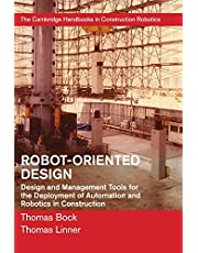 Robot-Oriented Design: Design and Management Tools for the Deployment of Automation and Robotics in Construction