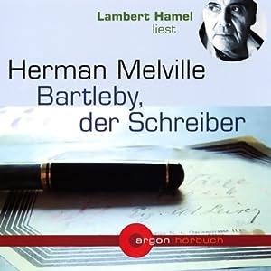 Bartleby, der Schreiber Hörbuch