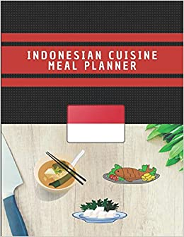 Indonesian Cuisine Meal Planner Blank Journal To Record Indonesian