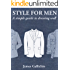 The Fundamentals of Style: An illustrated guide to dressing well (Style for Men Book 1)