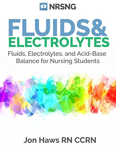 Fluids, Electrolytes and Acid-Base Balance: a Guide for Nurses + Practice Questions, Case Studies, -