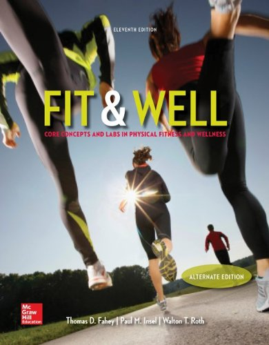 Fit & Well  Alternate Edition: Core Concepts and Labs in Physical Fitness and Wellness Loose Leaf Edition (Fit And Well Alternate Edition compare prices)