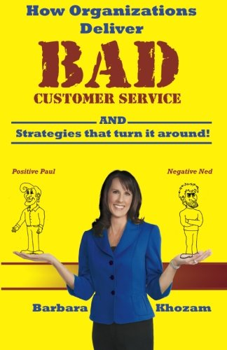 How Organizations Deliver BAD Customer Service <BR>(AND Strategies that Turn it Around!)