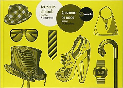 Accesorios de moda. Accesórios de moda: Plantillas. Modelos: F. Volker Feyerabend, Belén Herrero, Diana Alcantara Aflalo: 9788425224195: Amazon.com: Books