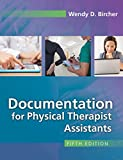 Documentation for the Physical Therapist Assistant
