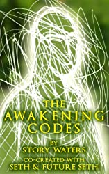 The Awakening Codes: Co-Created with Seth & Future Seth
