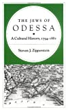 The Jews of Odessa: A Cultural History, 1794-1881 by Steven Zipperstein front cover