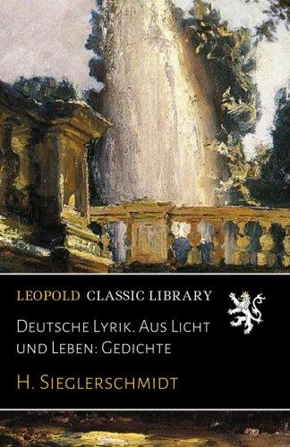 Deutsche Lyrik. Aus Licht und Leben: Gedichte (German Edition)