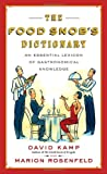 img - for The Food Snob's Dictionary: An Essential Lexicon of Gastronomical Knowledge book / textbook / text book