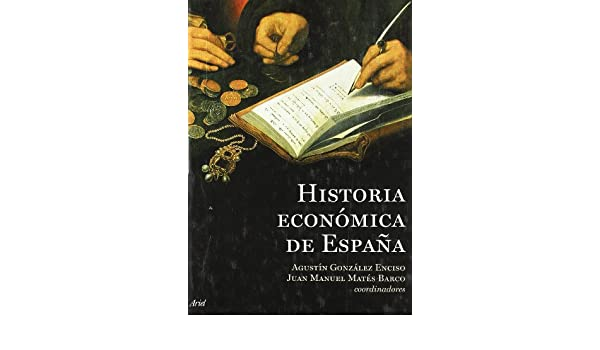 Historia Económica de España Ariel Economia Y Empresa: Amazon.es ...